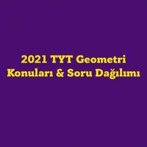 TYT Geometri Konuları & Soru Dağılım Tablosu