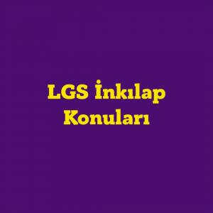 LGS İnkılap Konuları Soru Dağılım Tablosu 2021