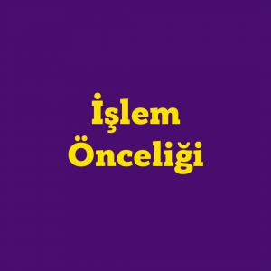islem-onceligi