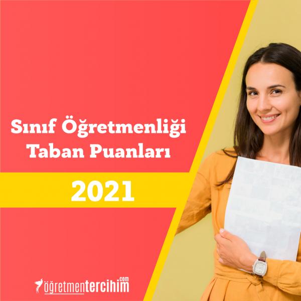 Sınıf Öğretmenliği Taban Puanları 2021
