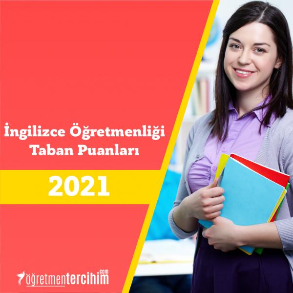 İngilizce Öğretmenliği Taban Puanları 2021 ve Sıralamaları
