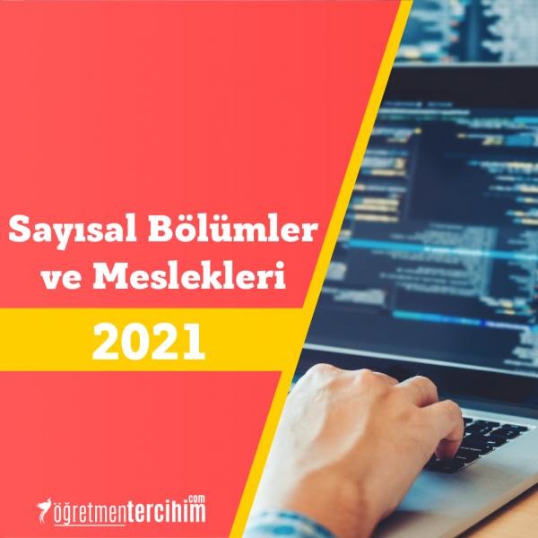 2021 Sayısal Bölümleri ve Sayısal Meslekleri