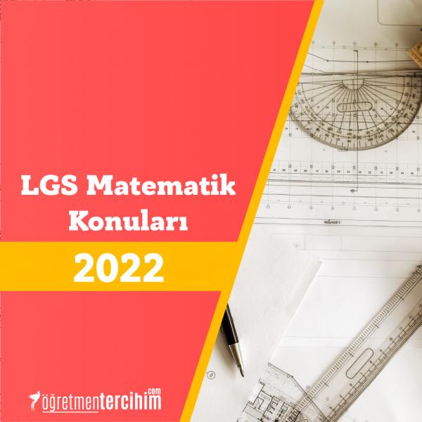 2021 LGS Matematik Konuları ve LGS Matematik Soru Dağılım Tablosu