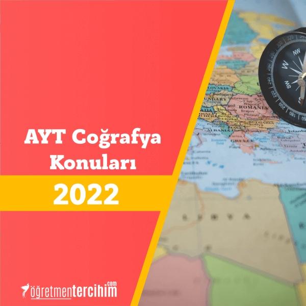 2022 AYT COĞRAFYA KONULARI ve SORU DAĞILIM TABLOSU