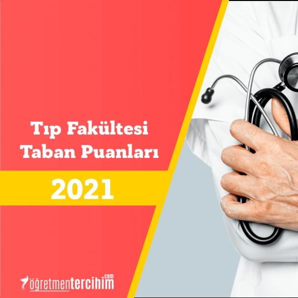 2021 Tıp Fakültesi Taban Puanları ve Başarı Sıralamaları