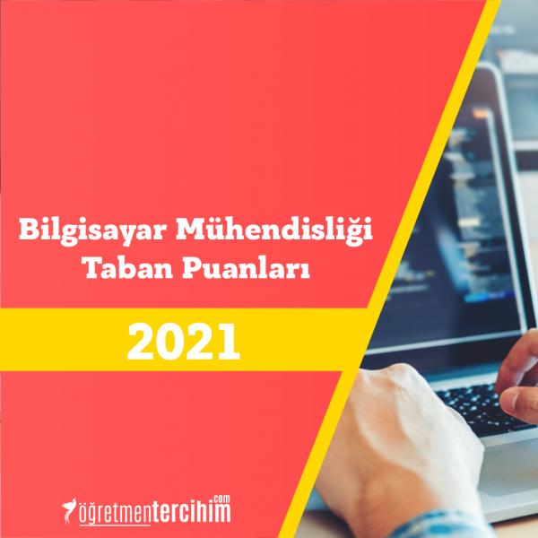 Bilgisayar Mühendisliği Taban Puanları ve Başarı Sıralamaları 2021