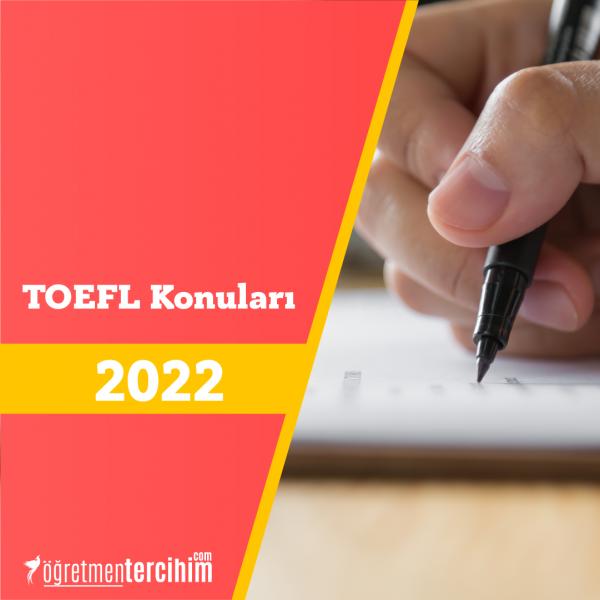 TOEFL Konuları ve Soru Dağılım Tablosu 2021