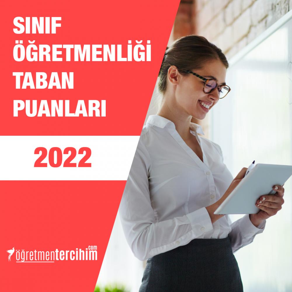 Sınıf Öğretmenliği Taban Puanları 2022