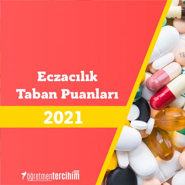 Eczacılık Taban Puanları 2021 ve Eczacılık Başarı Sıralamaları