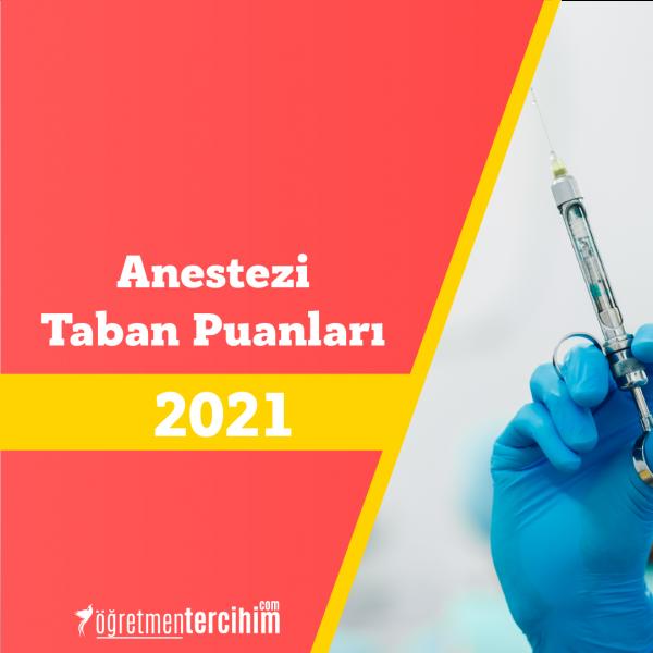 Anestezi (2 Yıllık) Taban Puanları 2021 ve Başarı Sıralamaları