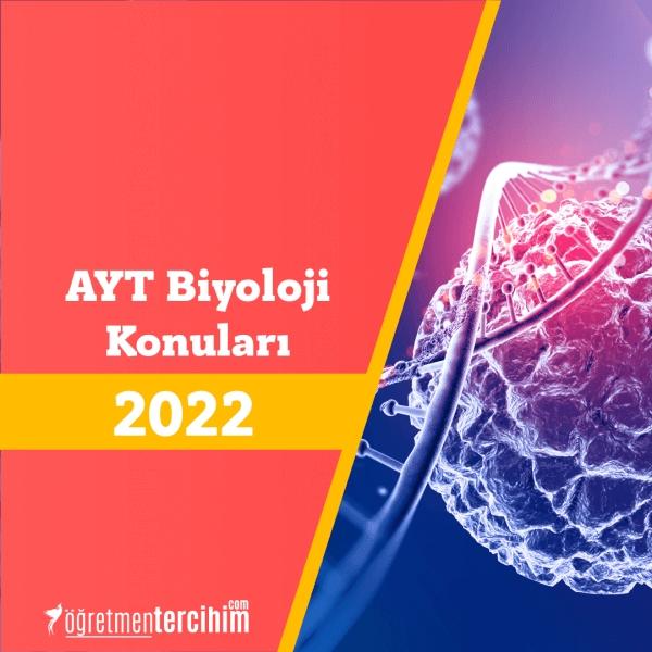 2022 AYT Biyoloji Konuları ve Soru Dağılım Tablosu