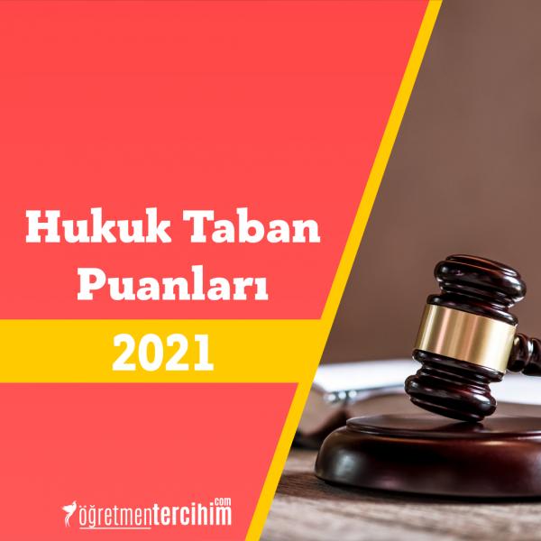 Hukuk Taban Puanları 2021 ve Başarı Sıralaması