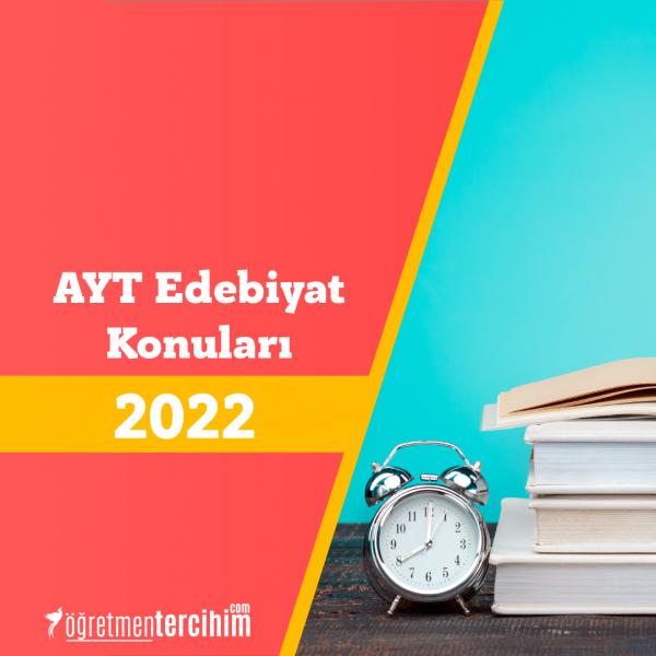 2022 AYT Edebiyat Konuları ve Soru Dağılım Tablosu